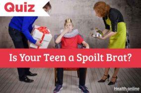 Is Your Teen a Spoilt Brat?